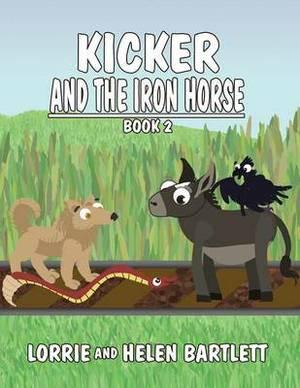 Kicker and the Iron Horse: Book II