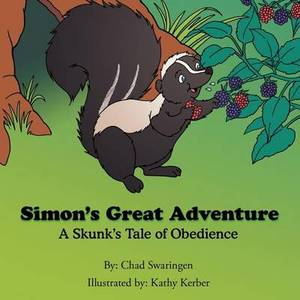 Simon's Great Adventure: A Skunk's Tale of Obedience