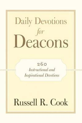 Daily Devotions for Deacons: 260 Instructional and Inspirational Devotions