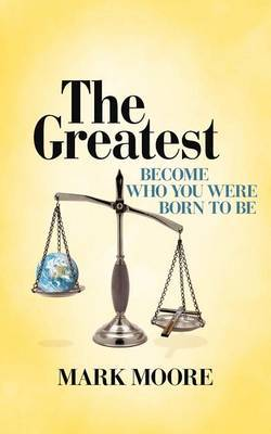 The Greatest: Become Who You Were Born to Be