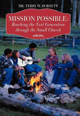 Mission Possible: Reaching the Next Generation Through the Small Church