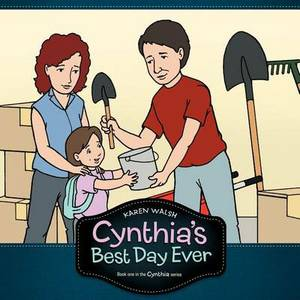 Cynthia's Best Day Ever: Book One in the Cynthia Series