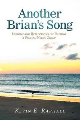 Another Brian's Song: Lessons and Reflections on Raising a Special-Needs Child