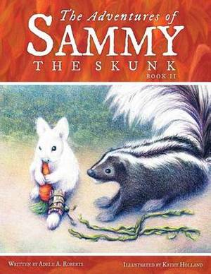 The Adventures of Sammy the Skunk: Book 2
