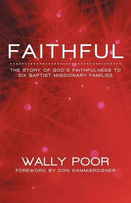 Faithful: The Story of God's Faithfulness to Six Baptist Missionary Families