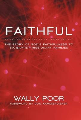 Faithful: The Story of God's Faithfulness to Six Baptist Missionary Families