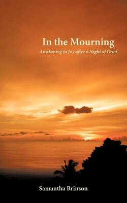 In the Mourning: Awakening to Joy After a Night of Grief