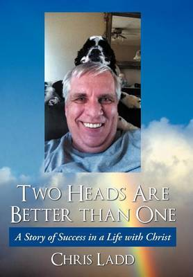 Two Heads Are Better Than One: A Story of Success in a Life with Christ