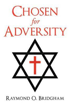 Chosen for Adversity