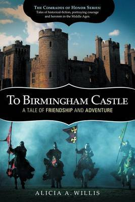 To Birmingham Castle: A Tale of Friendship and Adventure
