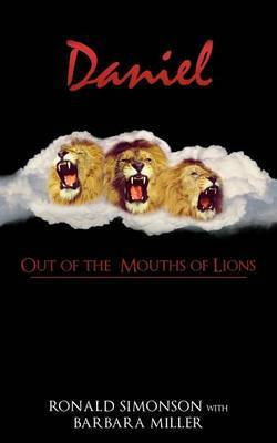 Daniel: Out of the Mouths of Lions