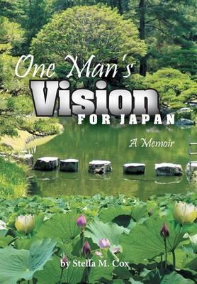 One Man's Vision for Japan: A Memoir
