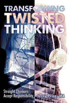 Transforming Twisted Thinking: Straight Thinkers Accept Responsibility