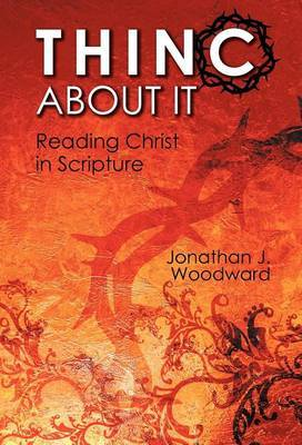 Thinc about It: Reading Christ in Scripture