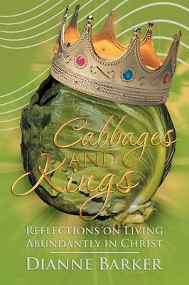 Cabbages and Kings: Reflections on Living Abundantly in Christ