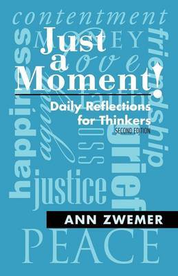 Just a Moment!: Daily Reflections for Thinkers
