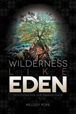 Wilderness Like Eden: Devotions for Our Darkest Days