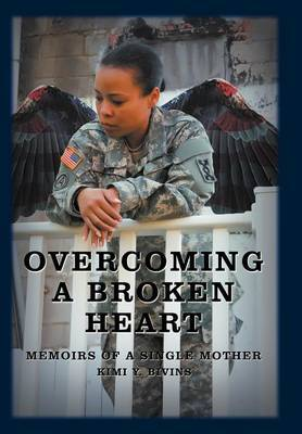 Overcoming a Broken Heart: Memoirs of a Single Mother