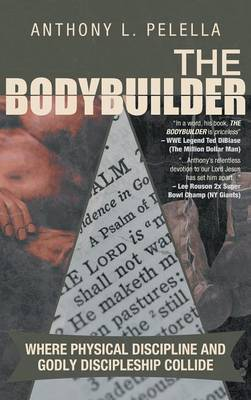 The Bodybuilder: Where Physical Discipline and Godly Discipleship Collide
