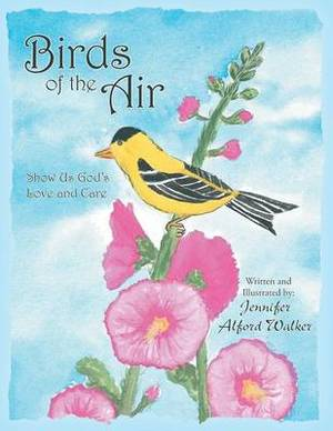 Birds of the Air: Show Us God's Love and Care