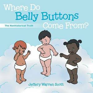 Where Do Belly Buttons Come From?: The Nonhistorical Truth