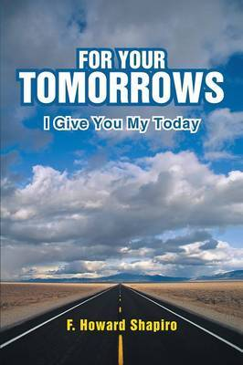 For Your Tomorrows: I Give You My Today