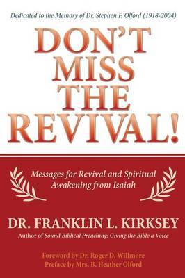 Don't Miss the Revival!: Messages for Revival and Spiritual Awakening from Isaiah