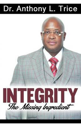 Integrity: The Missing Ingredient