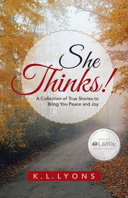 She Thinks!: A Collection of Stories to Bring You Peace and Joy