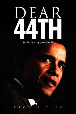Dear 44th: Notes for My President