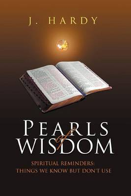 Pearls of Wisdom: Spiritual Reminders: Things We Know But Don't Use