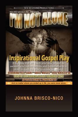 I'm Not Alone: Inspirational Gospel Play
