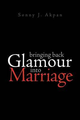 Bringing Back Glamour Into Marriage