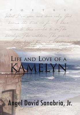 Life and Love of a Kamelyn