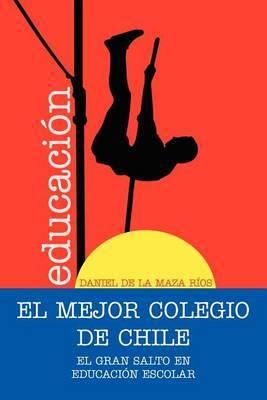 El Mejor Colegio de Chile.: El Gran Salto En Educacion Escolar.
