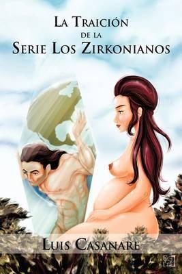 La Traici N de La Serie Los Zirkonianos