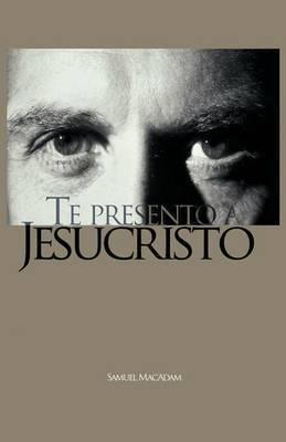 Te Presento a Jesucristo