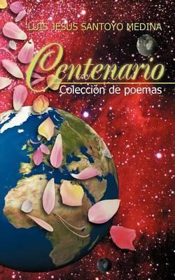 Centenario: Coleccion de Poemas
