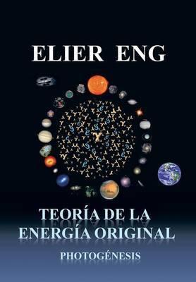 Teoria de La Energia Original: Photogenesis