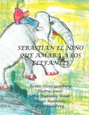 Sebasti N El Ni O Que Amaba a Los Elefantes