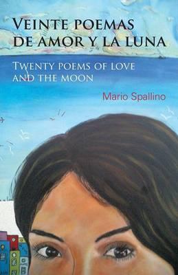 Veinte Poemas de Amor y La Luna (Twenty Poems of Love and the Moon)