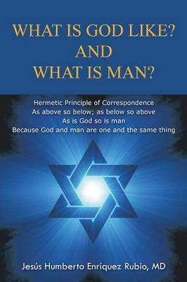 What Is God Like? and What Is Man?