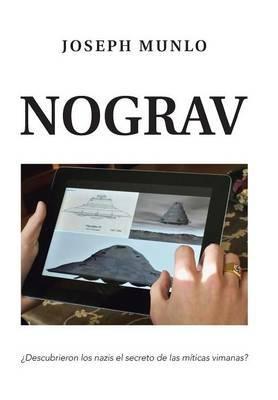 Nograv: Descubrieron Los Nazis El Secreto de Las Miticas Vimanas?