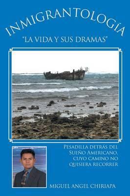 Inmigrantologia. La Vida y Sus Dramas