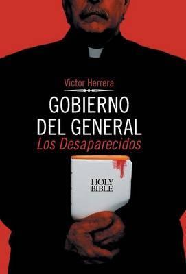 Gobierno del General: Los Desaparecidos