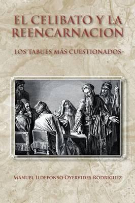El Celibato y La Reencarnacion: Los Tabues Mas Cuestionados