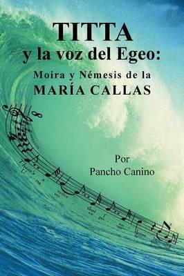 Titta y La Voz del Egeo: Moira y N�mesis de la Mar�a Callas