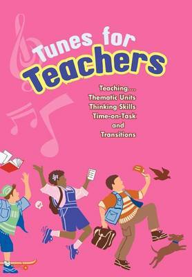 Tunes for Teachers: Teaching...Thematic Units, Thinking Skills, Time-on-Task and Transitions