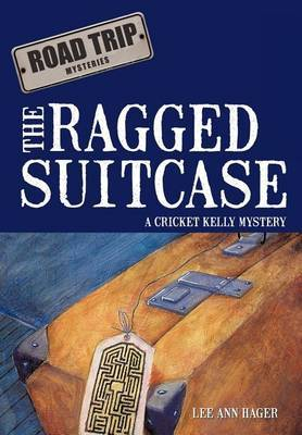 The Ragged Suitcase: A Cricket Kelly Mystery