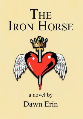THE Iron Horse: A Novel